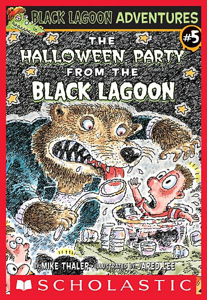 The Halloween Party From The Black Lagoon (Black Lagoon Adventures #5)