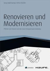 Renovieren und Modernisieren - inkl. Arbeitshilfen online: Pflichten und Chancen nach der neuen Energieeinsparverordnung