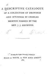 A Descriptive Catalogue of a Collection of Drawings and Etchings by Charles Meryon