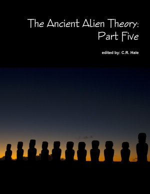The Ancient Alien Theory  Part Five