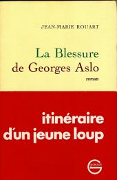 La blessure de Georges Aslo