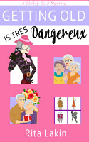 Getting Old is Tres Dangereux PDF