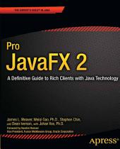 Pro JavaFX 2: A Definitive Guide to Rich Clients with Java Technology