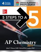 5 Steps to a 5 AP Chemistry 2017 Cross-Platform Prep Course: Edition 9