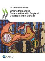 OECD Rural Policy Reviews Linking Indigenous Communities with Regional Development in Canada PDF