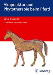 Akupunktur und Phytotherapie beim Pferd: Ausgabe 2