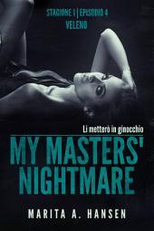 """My Masters' Nightmare Stagione 1, Episodio 4 """"Veleno"""""""
