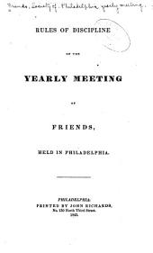Rules of Discipline of the Yearly Meeting of Friends: Held in Philadelphia