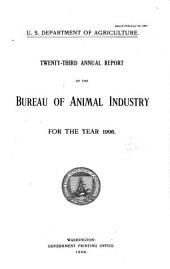Annual Report of the Bureau of Animal Industry for the Year ...: Issue 23