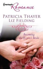 Becoming the Tycoon's Bride: The Tycoon's Marriage Bid\Chosen as the Sheikh's Wife