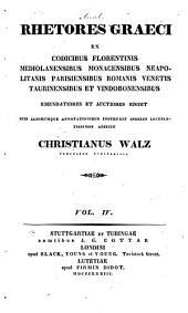 Rhetores graeci, ex codicibus florentinis, mediolanensibus, monacensibus, neapolitanis, parisiensibus, romanis, venetis, taurinensibus et vindobonensibus: Volume 4