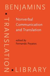 Nonverbal Communication and Translation: New perspectives and challenges in literature, interpretation and the media