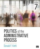 Politics of the Administrative Process: Edition 7