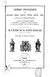 Lettre encyclique de N.T.S. Père Lèon XIII: de l'étude de la Sainte Ecriture