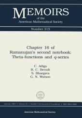 Chapter 16 of Ramanujan's Second Notebook: Theta-Functions and $q$-Series: Theta Functions and Q-series
