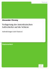 Verlagerung des innerdeutschen Luftverkehrs auf die Schiene: Anforderungen und Chancen