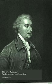 Life of ... Edmund Burke, revised by the author