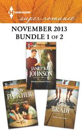 Harlequin Superromance November 2013 - Bundle 1 of 2: Bringing Maddie Home\Now You See Me\Better Than Gold