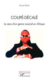 Coupé-décalé: Le sens d'un genre musical en Afrique