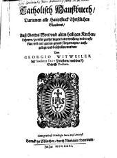 Catholisch Haußbuch: darinnen alle Hauptstück christlichen Glaubens beschreiben werden