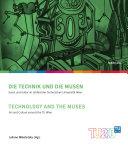 Die Technik und die Musen / Technology and the Muses