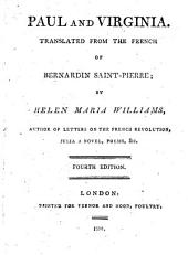 Paul and Virginia. Translated from the French of Bernardin Saint-Pierre; by Helen Maria Williams ... Fourth edition