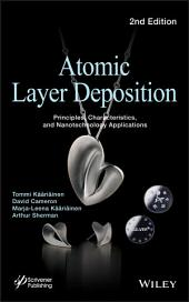 Atomic Layer Deposition: Principles, Characteristics, and Nanotechnology Applications, Edition 2
