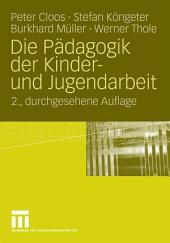 Die Pädagogik der Kinder- und Jugendarbeit: Ausgabe 2