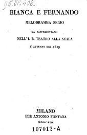Bianca e Fernando melodramma serio da rappresentarsi nell'I.R. Teatro alla Scala l'autunno del 1829