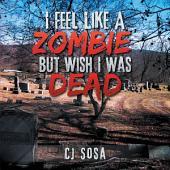 I Feel Like A Zombie, But Wish I Was Dead