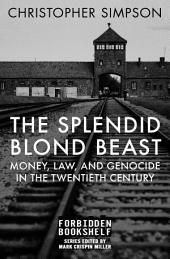 The Splendid Blond Beast: Money, Law, and Genocide in the Twentieth Century