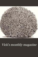 Vick's Monthly Magazine ...
