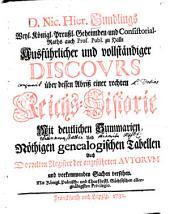 D. Nic. Hier. Gundlings ... Ausführlicher und vollständiger Discovrs über dessen Abriß einer rechten Reichs-Historie: Mit deutlichen Summarien Und Nöthigen genealogischen Tabellen ...