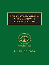 Florida Condominium Law and Practice: Edition 3