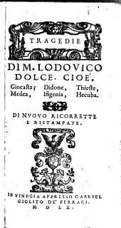 Tragedie di M. Lodovico Dolce