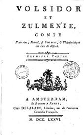 Volsidor et Zulménie, Conte Pour rire ; Moral, si l'on veut, & Philosophique en cas de besoin