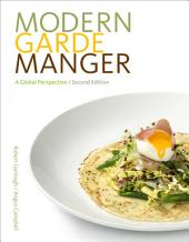Modern Garde Manger: A Global Perspective: Edition 2