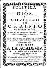 Politica de Dios y govierno de Christo nuestro Señor: sacada de la sagrada escritura para acierto de rey y reino [i.e. reina] en sus acciones