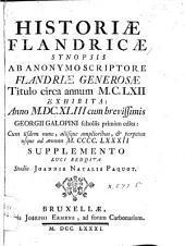 Historiae flandricae synopsis, ab anonymo scriptore Flandriae generosae titulo circa annum MC.LXII, exhibita