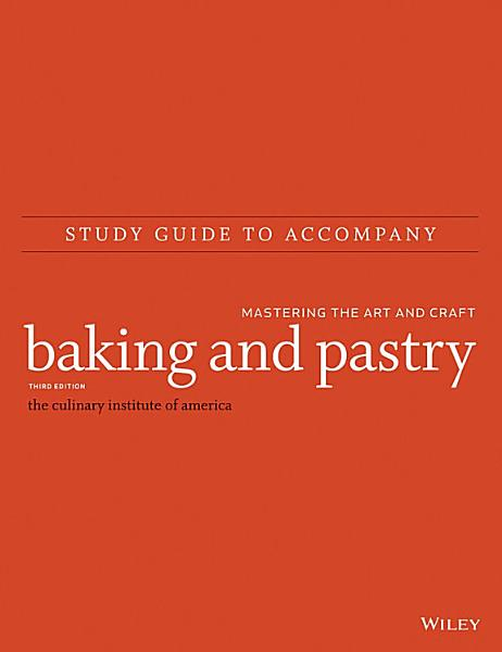 Download Study Guide to accompany Baking and Pastry  Mastering the Art and Craft Book