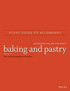 Study Guide to accompany Baking and Pastry  Mastering the Art and Craft Book