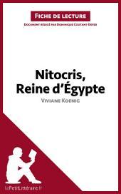 Nitocris, Reine d'Égypte de Viviane Koenig (Fiche de lecture): Résumé complet et analyse détaillée de l'oeuvre