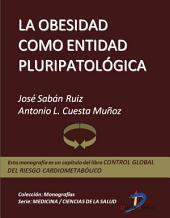 La obesidad como entidad pluripatológica: Control global del riesgo cardiometabólico