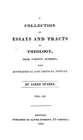 A Collection of Essays and Tracts in Theology, from Various Authors,with Biographical and Critical Notices: Selection from Robert Robinson's work
