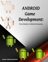 Android Game Development  From Shaders to Skeletal Animation  PDF