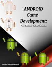 Android Game Development: From Shaders to Skeletal Animation.