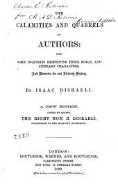 The Calamities and Quarrels of Authors: With Some Inquiries Respecting Their Moral and Literary Characters, and Memoirs for Our Literary History