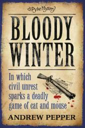 Bloody Winter: From the author of The Last Days of Newgate