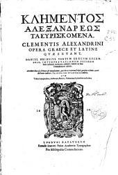 Clementis alexandrini opera graece et latine quae extant