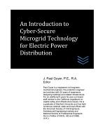 An Introduction to Cyber-Secure Microgrid Technology for Electric Power Distribution